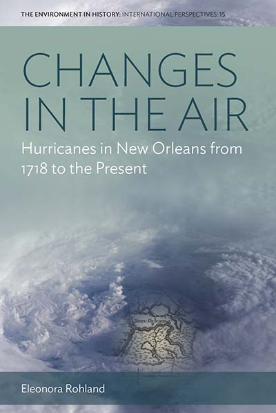 Changes in the Air: Hurricanes in New Orleans from 1718 to the Present