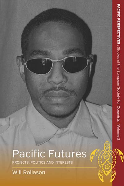 Pacific Futures: Projects, Politics and Interests