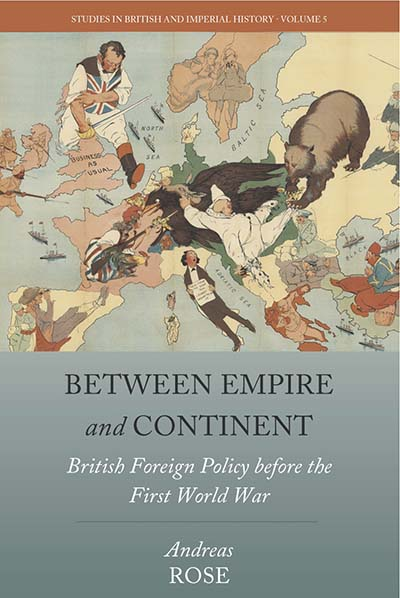 Between Empire and Continent: British Foreign Policy before the First World War