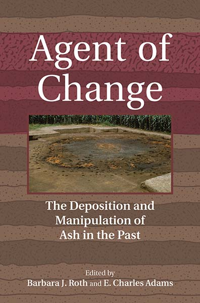 Agent of Change: The Deposition and Manipulation of Ash in the Past