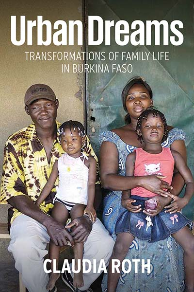 Urban Dreams: Transformations of Family Life in Burkina Faso