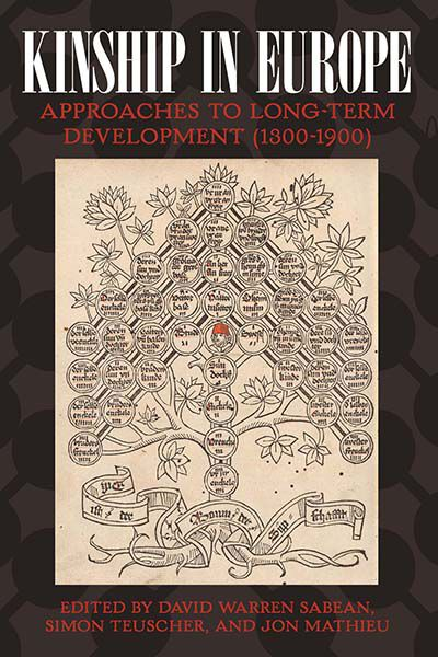 Kinship in Europe: Approaches to Long-Term Development (1300-1900)