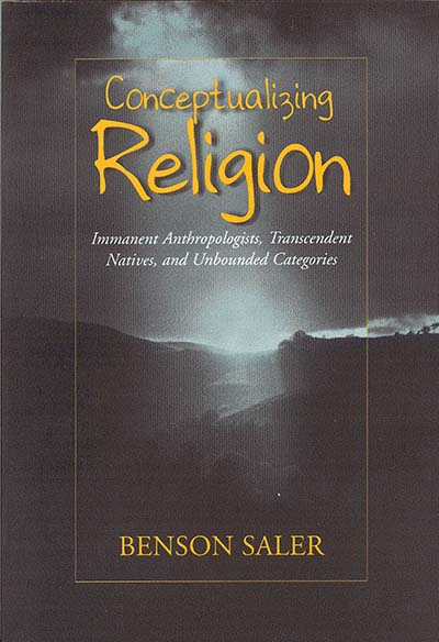 Conceptualizing Religion: Immanent Anthropologists, Transcendent Natives, and Unbounded Categories