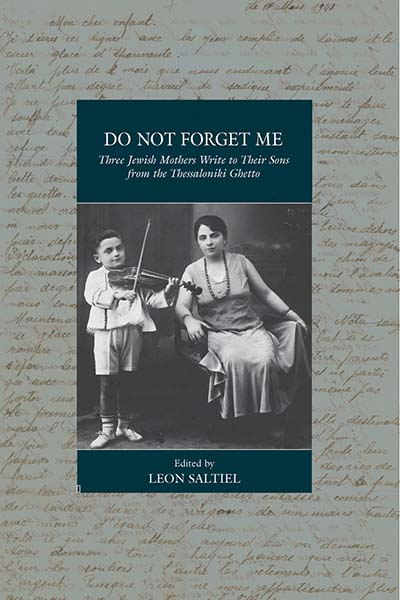 Do Not Forget Me: Three Jewish Mothers Write to Their Sons from the Thessaloniki Ghetto