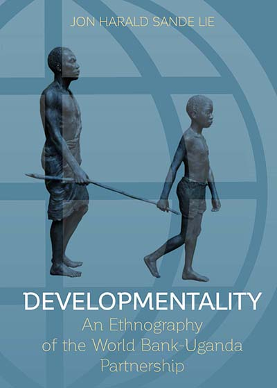 Developmentality: An Ethnography of the World Bank-Uganda Partnership