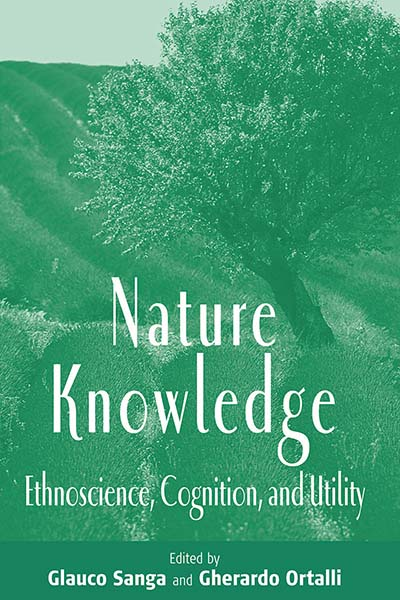 Nature Knowledge: Ethnoscience, Cognition, and Utility