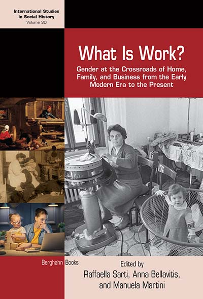What is Work?: Gender at the Crossroads of Home, Family, and Business from the Early Modern Era to the Present