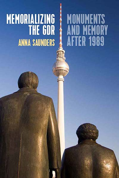 Memorializing the GDR: Monuments and Memory after 1989