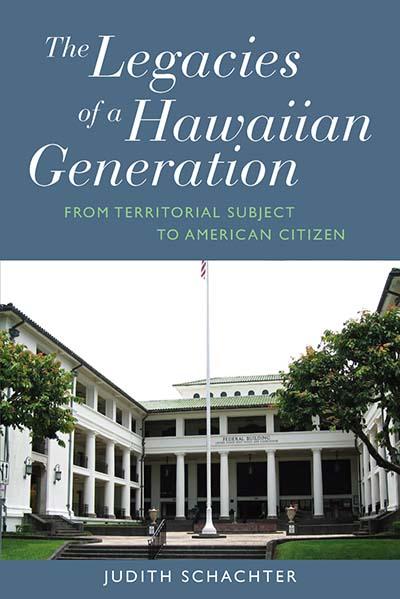 Legacies of a Hawaiian Generation, The