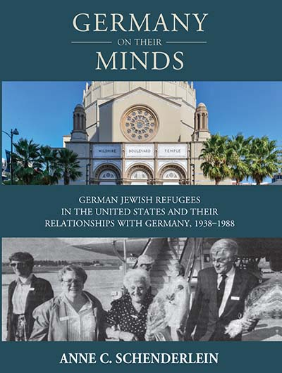 Germany On Their Minds: German Jewish Refugees in the United States and Their Relationships with Germany, 1938–1988