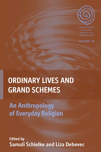 Ordinary Lives and Grand Schemes: An Anthropology of Everyday Religion