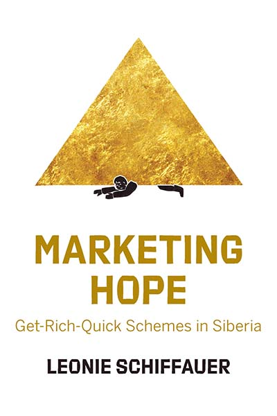 Marketing Hope: Get-Rich-Quick Schemes in Siberia