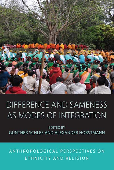Difference and Sameness as Modes of Integration: Anthropological Perspectives on Ethnicity and Religion