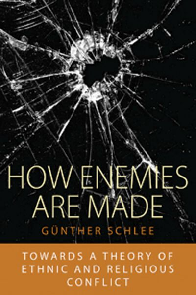 How Enemies Are Made: Towards a Theory of Ethnic and Religious Conflict