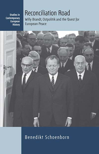 Reconciliation Road: Willy Brandt, Ostpolitik and the Quest for European Peace
