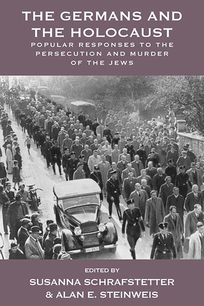 The Germans and the Holocaust: Popular Responses to the Persecution and Murder of the Jews