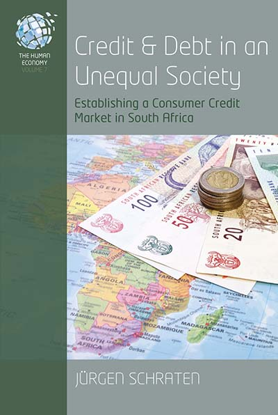 Credit and Debt in an Unequal Society: Establishing a Consumer Credit Market in South Africa
