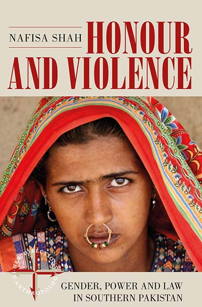 Honour and Violence: Gender, Power and Law in Southern Pakistan