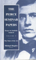 The Peirce Seminar Papers: Volume V: Essays in Semiotic Analysis