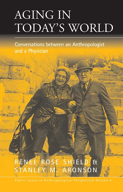 Aging in Today's World: Conversations between an Anthropologist and a Physician
