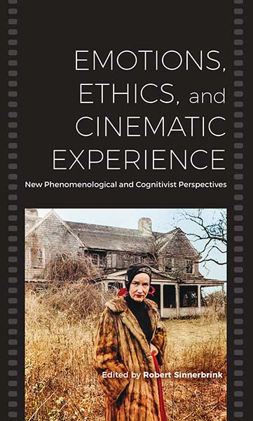 Emotions, Ethics, and Cinematic Experience: New Phenomenological and Cognitivist Perspectives