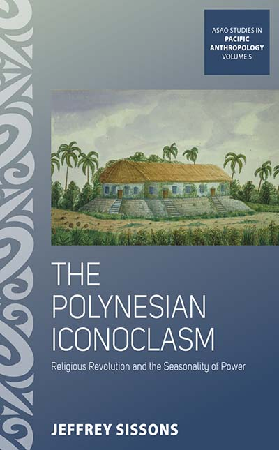 The Polynesian Iconoclasm: Religious Revolution and the Seasonality of Power
