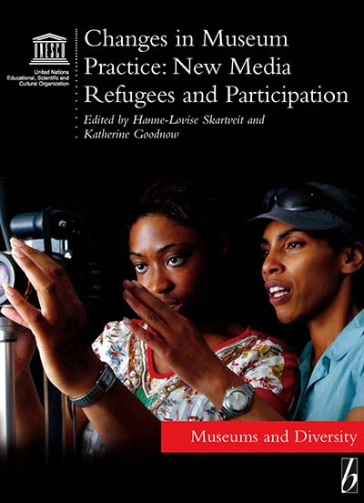 Changes in Museum Practice: New Media, Refugees and Participation
