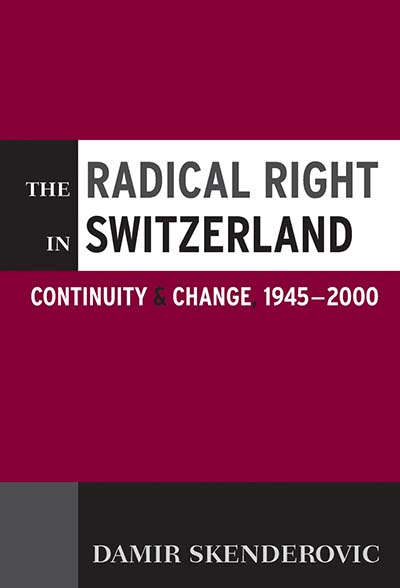 The Radical Right in Switzerland: Continuity and Change, 1945-2000