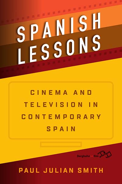 Spanish Lessons: Cinema and Television in Contemporary Spain