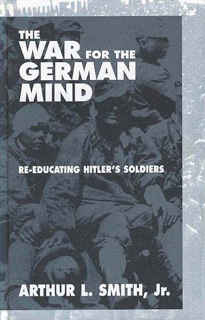 The War for the German Mind: Re-educating Hitler's Soldiers