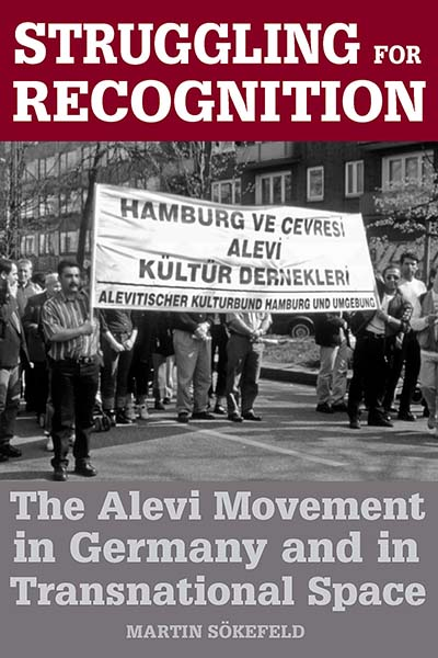 Struggling for Recognition: The Alevi Movement in Germany and in Transnational Space