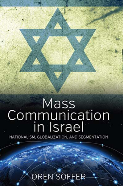 Mass Communication In Israel: Nationalism, Globalization, and Segmentation