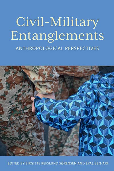 Civil–Military Entanglements: Anthropological Perspectives