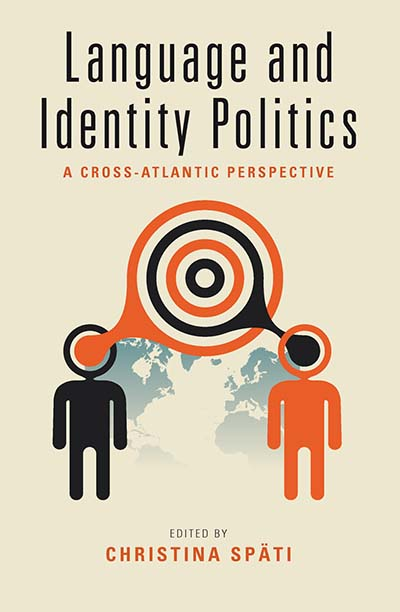 Language and Identity Politics: A Cross-Atlantic Perspective