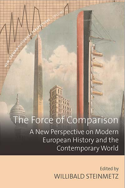 The Force of Comparison: A New Perspective on Modern European History and the Contemporary World
