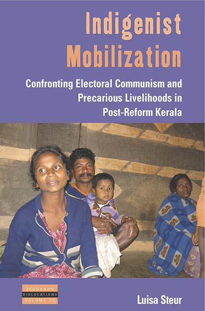 Indigenist Mobilization: Confronting Electoral Communism and Precarious Livelihoods in Post-Reform Kerala