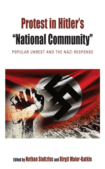 "Protest in Hitler's ""National Community"": Popular Unrest and the Nazi Response"