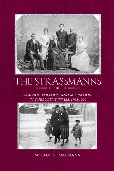 The Strassmanns: Science, Politics and Migration in Turbulent Times (1793-1993)