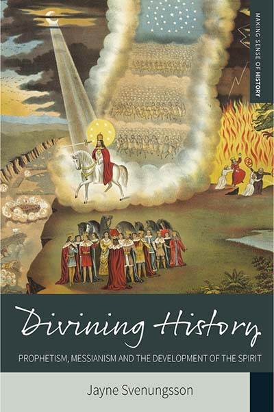 Divining History: Prophetism, Messianism and the Development of the Spirit