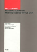 Switzerland: National Socialism and the Second World War: Final Report of the Independent Commission of Experts