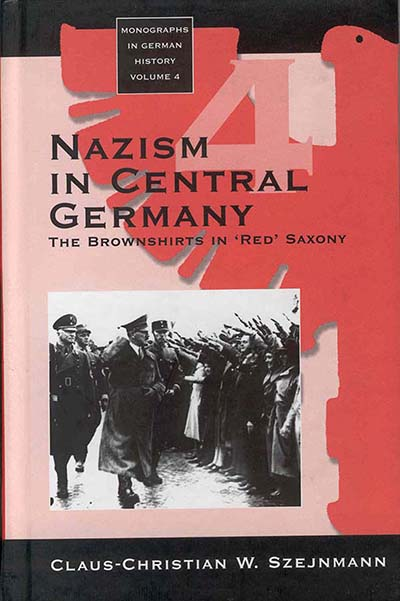 Nazism in Central Germany: The Brownshirts in 'Red' Saxony