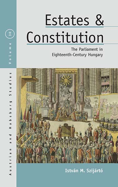 Estates and Constitution: The Parliament in Eighteenth-Century Hungary