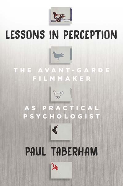 Lessons in Perception: The Avant-Garde Filmmaker as Practical Psychologist