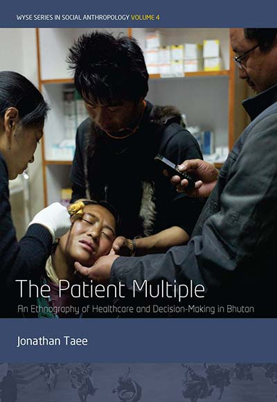 The Patient Multiple: An Ethnography of Healthcare and Decision-Making in Bhutan