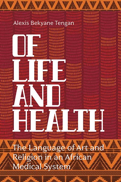 Of Life and Health: The Language of Art and Religion in an African Medical System