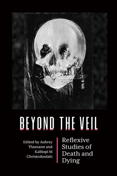 Beyond the Veil: Reflexive Studies of Death and Dying