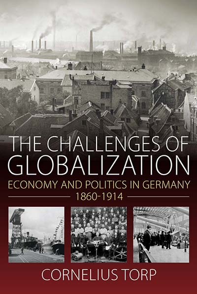 The Challenges of Globalization: Economy and Politics in Germany, 1860-1914