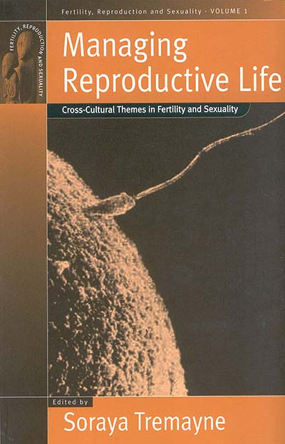 Managing Reproductive Life: Cross-Cultural Themes in Fertility and Sexuality