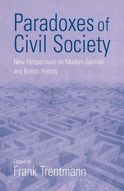 Paradoxes of Civil Society: New Perspectives on Modern German and British History