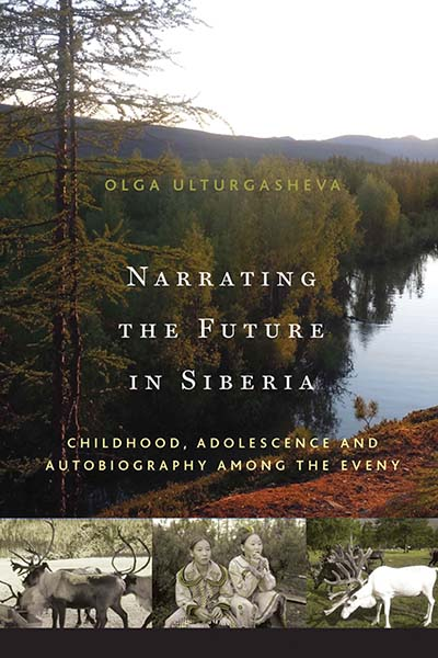 Narrating the Future in Siberia: Childhood, Adolescence and Autobiography among the Eveny